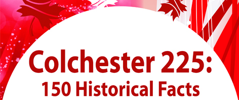 Colchester 225: 150 Facts banner with red and white maple leafs