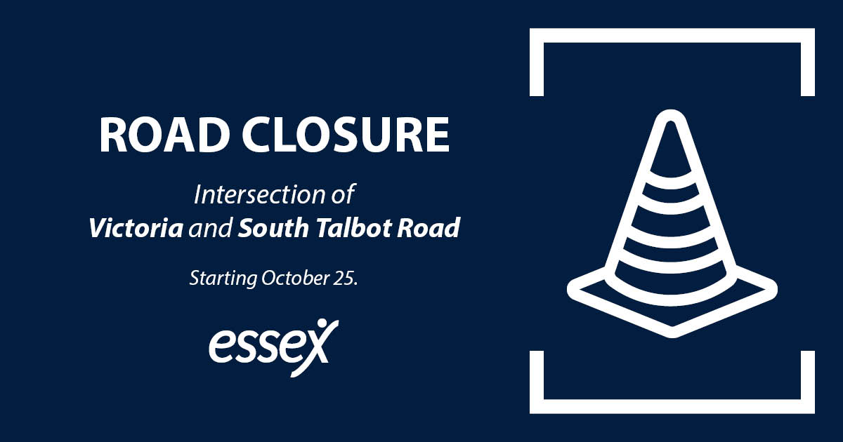 Road Closure. Intersection of Victoria and South Talbot Road. Starting October 25